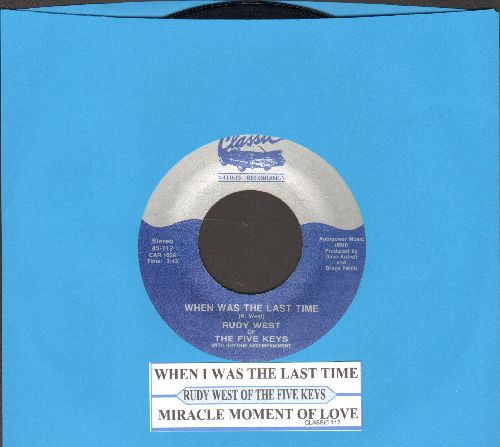 West, Rudy Of The Five Keys - When I Was The Last Time/Miracle Moment Of Love (re-issue with juke box label) - NM9/ - 45 rpm Records