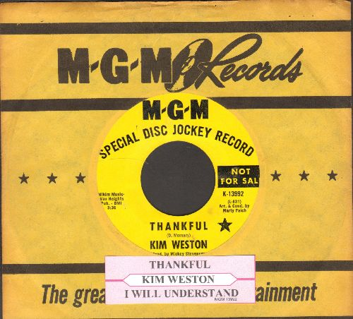 Weston, Kim - Thankful/I Will Underastand (DJ advance pressing with juke box label and MGM company sleeve) - NM9/ - 45 rpm Records