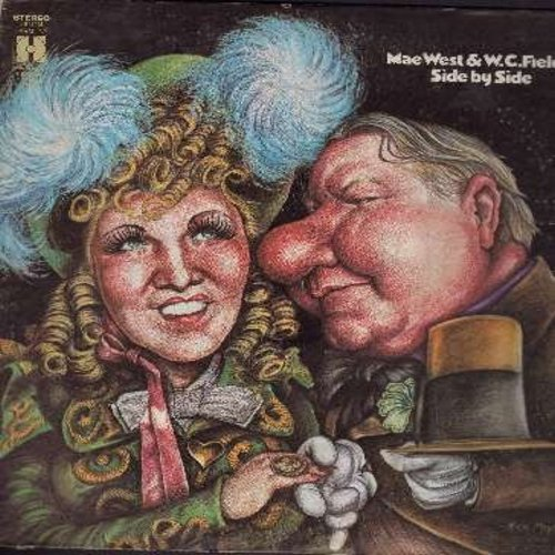 West, Mae & W. C. Fields - Side By Side: A Guy What Takes His Time, I'm No Angel, They Call Me Sister Hinky Tonk, The Temptation Lecture, The Pharmacist (Vinyl MONO LP record, re-issue of vintage recordings) - VG7/EX8 - LP Records
