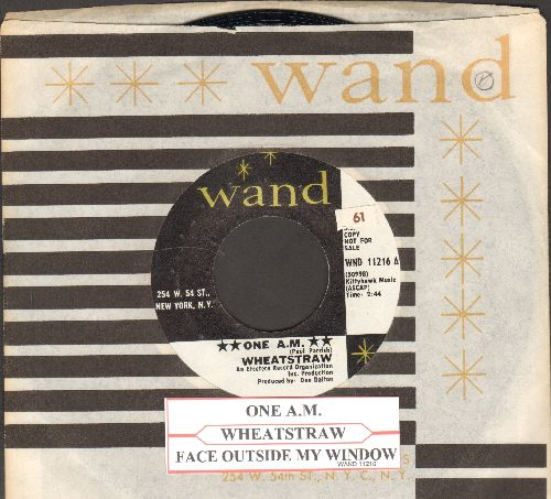 Wheatstraw - One A.M./Face Outside My Window (DJ advance pressing with juke box label and Wand company sleeve) - NM9/ - 45 rpm Records