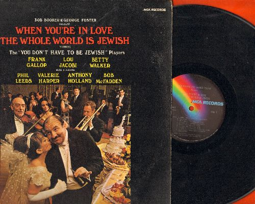 Booker, Bob & George Foster - When You're In Love The Whole World Is Jewish - starring the -You Don't Have To Be Jewish Players- Frank Gallop, Lou Jacoby, Betty Walker, Phil Leeds, Valerie Harper, Bob McFadden (Vinyl STEREO LP record, 1970s pressing) - VG