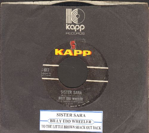 Wheeler, Billy Edd - Sister Sara/Ode To The Little Brown Shack Out Back (with juke box label and Kapp company sleeve) - NM9/ - 45 rpm Records