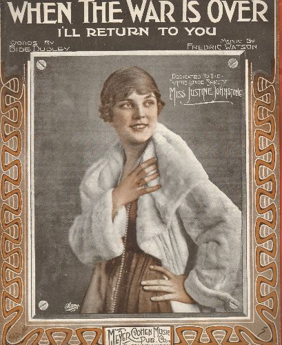 Johnstone, Miss Justine - When The War Is Over I'll Return To You - Vintage 1918 SHEET MUSIC for the WWI Love Ballad, featuring portrait of stage actress Justine Johnston. - EX8/ - Sheet Music
