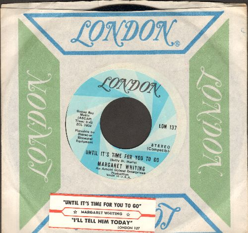 Whiting, Margaret - Until It's Time For You To Go/I'll Tell Him Today (MINT condition with vintage London company sleeve and juke box label) - M10/ - 45 rpm Records