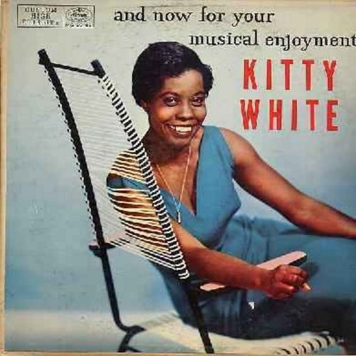White, Kitty - And Now For Your Musical Enjoyment Kitty White: Leather Winged Bat, If I Had A Ribbon Bow, Three Ravens, West Wind, Love Is Like A Mountain, Fare Thee Well, Chicken Road (Vinyl MONO LP record) - EX8/EX8 - LP Records