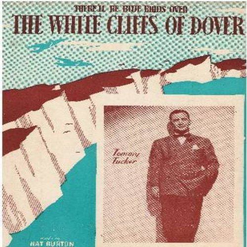 Tucker, Tommy - The White Cliffs Of Dover - Vintage SHEET MUSIC of the classic Wartime Ballad made popular by Vera Lynne and Band Leader Tommy Tucker (this is SHEET MUSIC, not any other kind of media!) - EX8/ - Sheet Music