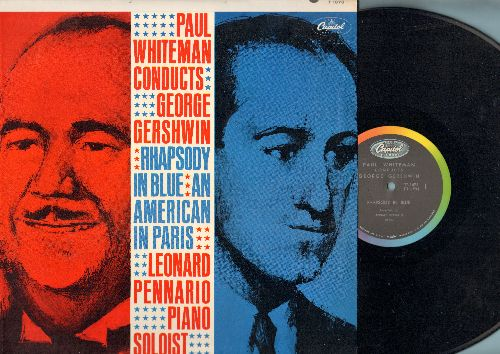 Whiteman, Paul & His Orchestra, Piano Solo by Leonard Pennario - Paul Whiteman Conducts George Gershwin Rhapsody In Blue/An American In Paris - Leonard Pennario Piano Soloist (Vinyl MONO LP record) - NM9/NM9 - LP Records