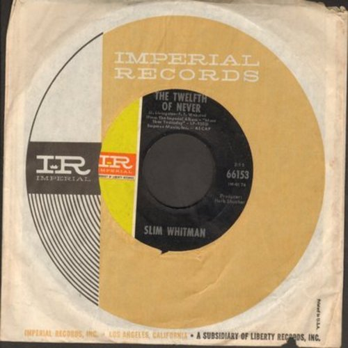 Whitman, Slim - The Twelfth Of Never/Straight From Heaven (with Imperial company sleeve) - NM9/ - 45 rpm Records