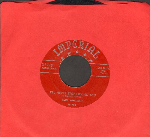 Whitman, Slim - I'll Never Stop Loving YouI'll Never Take You Back Again - VG7/ - 45 rpm Records