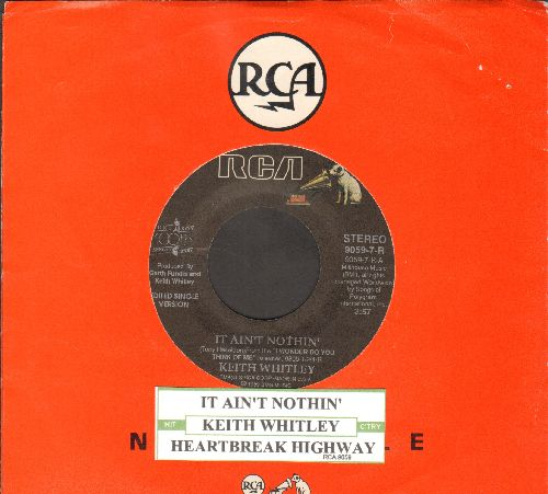 Whitley, Keith - It Ain't Nothin'/Heartbreak Highway (with juke box label and RCA company sleeve) - NM9/ - 45 rpm Records