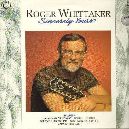 Whittaker, Roger - Sincerely Yours: What A Wonderful World, For I Love You, Imagine, A Man Without Love, Feelings, My Son, Weekend In New England (2 vinyl LP record set, gate-fold cover, British Pressing, counts as 2 LPs) - NM9/NM9 - LP Records