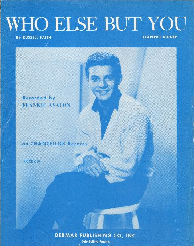 Avalon, Frankie - Who Else But You - Vintage SHEET MUSIC for the Frankie Avalon hit, NICE cover portrait of the Teen Idol! - EX8/ - Sheet Music