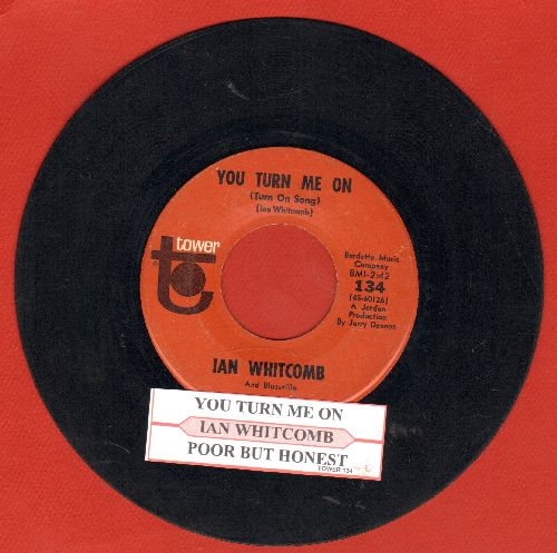 Whitcomb, Ian - You Turn Me On (Turn On Song)/Poor But Honest (with juke box label) - EX8/ - 45 rpm Records