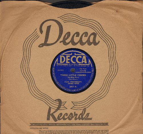 Whitman, Paul Swing Wing - Three Little Fishies (Itty Bitty Poo)/Now And Then (10 inch 78 rpm record with vintage Decca company sleeve) - EX8/ - 78 rpm