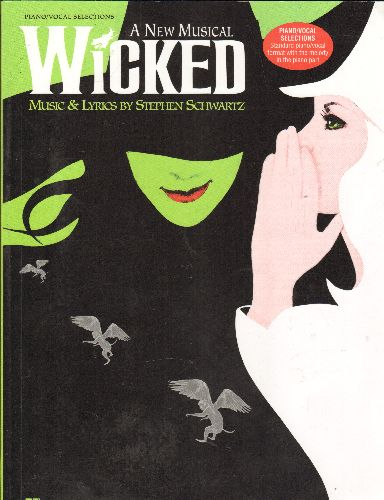 Schwartz, Stephen - Wicked - Piano/Vocal Selections from Broadway's -Wicked-: 120 pages in a SHEET MUSIC book. Great Gift for a piano student! - NM9/ - Sheet Music