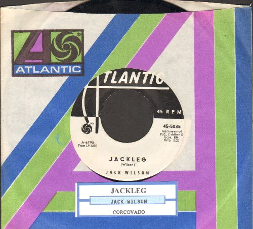 Wilson, Jack - Jackleg/Corcovado (DJ advance pressing with Atlantic company sleeve and juke box label) - NM9/ - 45 rpm Records
