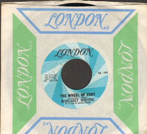 Whiting, Margaret - The Wheel Of Hurt/Nothing Lasts Forever (MINT condition with vintage London company sleeve) - NM9/ - 45 rpm Records