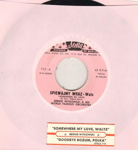 Witkowski, Bernie & His World Famous Orchestra - Somewhere My Love Waltz/Goodbye Rozum, Polka (with juke box label) - NM9/ - 45 rpm Records