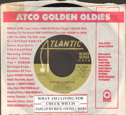 Willis, Chuck - What Am I Living For/Hang Up My Rock And Roll Shoes (re-issue with Atlantic company sleeve and juke box label) - EX8/ - 45 rpm Records
