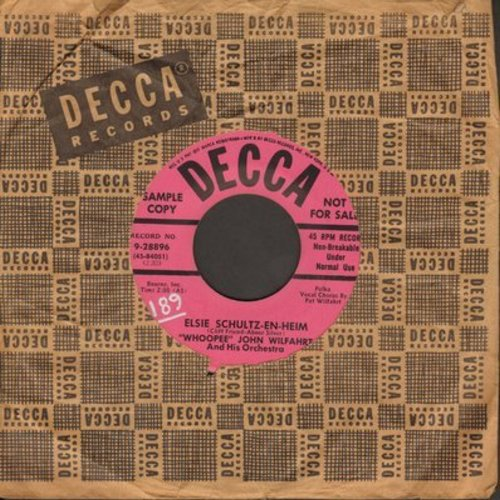 Wilfahrt, Whoopee John & His Orchestra - Elsie Schultz-En-Heim/Banjo Lullaby (DJ advance pressing with vintage Decca company sleeve) - EX8/ - 45 rpm Records