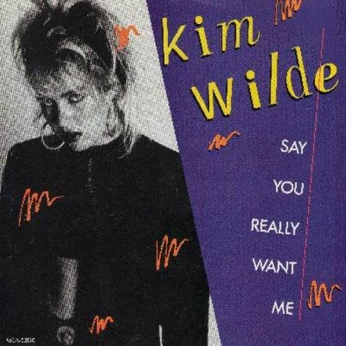 Wilde, Kim - Say You Really Want Me/She Hasn't Got Time For You (with picture sleeve) - NM9/EX8 - 45 rpm Records