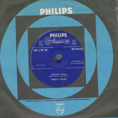 Wilde, Marty - Teenage Tears/Sea Of Love (British Pressing with Philips company sleeve, small spindle hole) - EX8/ - 45 rpm Records