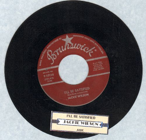 Wilson, Jackie - I'll Be Satisfied/Ask (burgundy label first pressing with juke box label) - VG7/ - 45 rpm Records