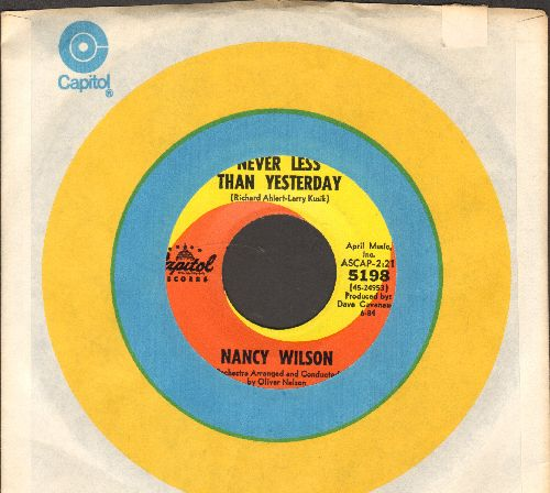 Wilson, Nancy - Never Less Than Yesterday/How Glad I Am (with Capitl company sleeve) - NM9/ - 45 rpm Records