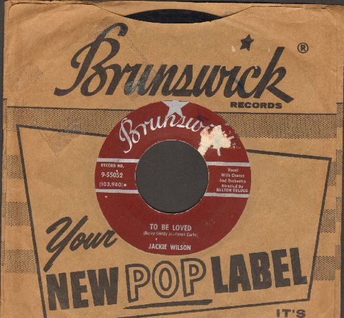 Wilson, Jackie - To Be Loved/Come Back To Me (with vintage Brunswick company sleeve) - EX8/ - 45 rpm Records