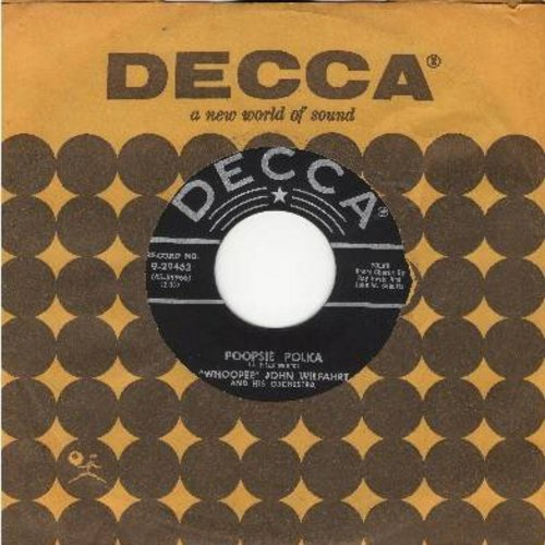 Wilfahrt, Whooppee John - Poopsie Polka/Anglers Waltz (with vintage Decca company sleeve) - NM9/ - 45 rpm Records