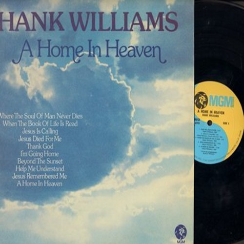 Williams, Hank - A Home In Heaven: I'm Going Home, Beyond The Sunset, Jesus Is Calling, Thank God, When The Book Of Life Is Read (Vinyl LP record, re-channeled STEREO) - NM9/NM9 - LP Records