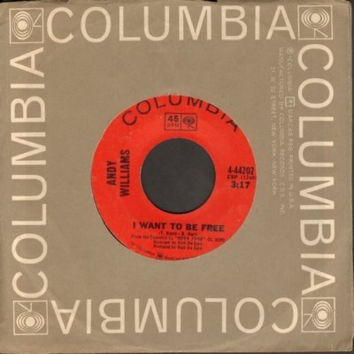 Williams, Andy - I Want To Be Free (VERY Nice contemporary cover version of the Boyce & Hart ballad)/More And More (with Columbia company sleeve) - EX8/ - 45 rpm Records