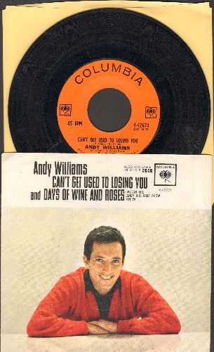 Williams, Andy - Can't Get Used To Losing You/Days Of Wine And Roses (with picture sleeve) - EX8/EX8 - 45 rpm Records