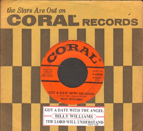 Williams, Billy - Got A Date With An Angel/The Lord Will Understand (And Say Well Done) (with original company sleeve and juke box label) - VG7/ - 45 rpm Records