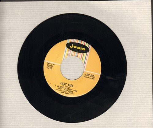 Wilson, J. Frank & The Cavaliers - Last Kiss/That's How Much I Love You  - VG7/ - 45 rpm Records