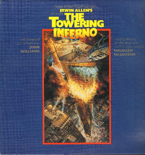 Williams, John - The Towering Inferno: Original Motion Picture Sound Track, includes Oscar Winning love theme -We May Never Love This Way Agaon- by Maureen McGovern (vinyl STEREO LP record) - NM9/NM9 - LP Records