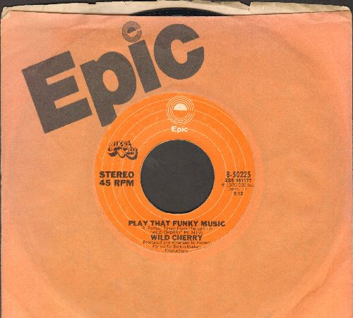 Wild Cherry - Play That Funky Music/The Lady Wants Your Money (with Epic company sleeve) - EX8/ - 45 rpm Records