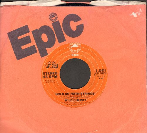 Wild Cherry - Hold On (With Strings)/Are You Boogieing Around On Your Daddy (with Epic company sleeve) - M10/ - 45 rpm Records