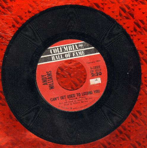 Williams, Andy - Can't Get Used To Losing You/Helpless (double-hit re-issue) - VG7/ - 45 rpm Records