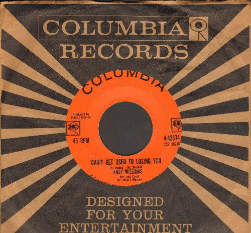 Williams, Andy - Can't Get Used To Losing You/Days Of Wine And Roses (with Columbia company sleeve) - VG7/ - 45 rpm Records