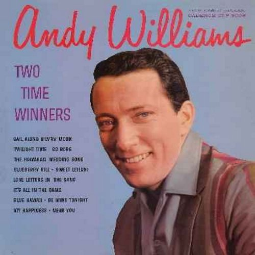 Williams, Andy - Two Time Winners: Blueberry Hill, It's All In The Game, My Happiness, Hawaiian Wedding Song, Twilight Time, Sail Along Silv'ry Moon (Vinyl MONO LP record) - VG7/VG7 - LP Records