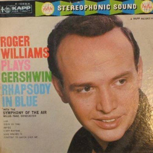 Williams, Roger - Roger Williams Plays Gershwin: Rhapsody In Blue, Someone To Watch Over Me, I Got Rhythm, Liza (Vinyl STEREO LP record) - NM9/EX8 - LP Records