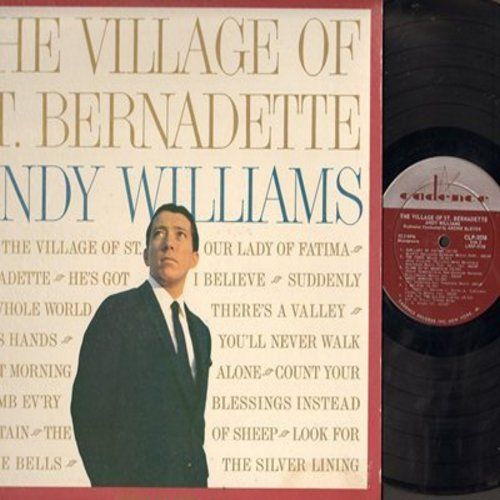 Williams, Andy - The Village Of St. Bernadette: You'll Never Walk Alone, I Believe, The Three Bells, Climb Ev'ry Mountain, He's Got The Whole World In His Hands (Vinyl MONO LP record) - EX8/VG7 - LP Records