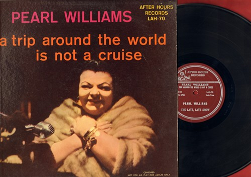 Williams, Pearl - A Trip Around The World Is Not A Cruise - Hilarious LIVE comedy recording, humor not for mixed company! (Vinyl MONO LP record) - EX8/EX8 - LP Records
