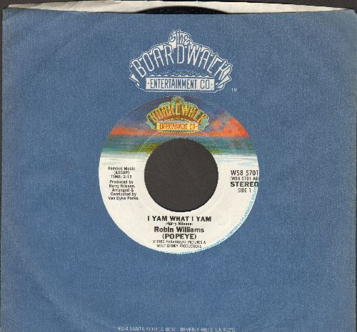 Williams, Robin - I Yum What I Yum/He Needs Me (by Shelley Duvall, both songs from film -Popeye-, with Boardwalk company sleeve)  - NM9/ - 45 rpm Records