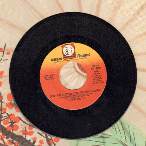 Willis, Chick - Don't Let Success (Turn Our Love Around)/I Ain't Jivin' Baby - EX8/ - 45 rpm Records