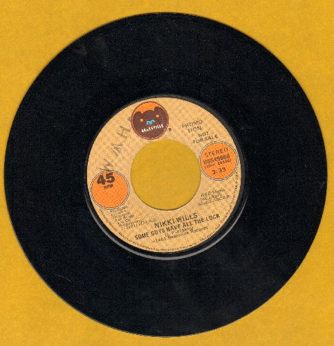 Wills, Nikki - Some Guys Have All Thye Luck (double-A-sided DJ advance pressing) - EX8/ - 45 rpm Records