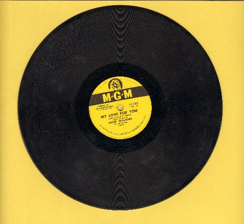 Williams, Hank - My Love For You/I Won't Be Home No More (10 inch 78 rpm record) - EX8/ - 78 rpm