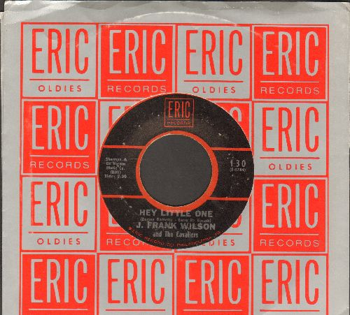 Wilson, J. Frank/Cavaliers - Hey Little One/Last Kiss (double-hit re-issue with Eric company sleeve) - NM9/ - 45 rpm Records