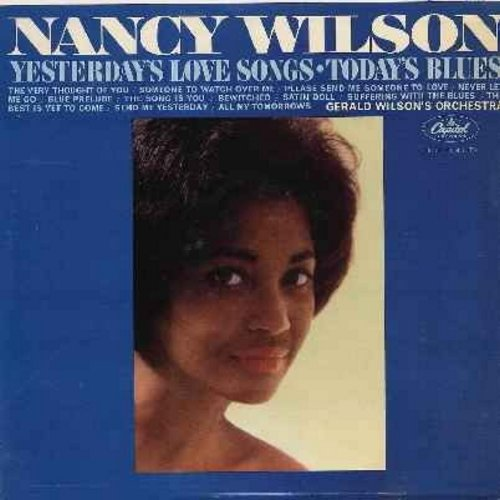 Wilson, Nancy - Yesterday's Love Songs - Today's Blues: The Very Thought Of You, Please Send Me Someone To Love, Bewitched, Satin Doll, The Best Is Yet To Come, All My Tomorrows (Vinyl MONO LP record) - EX8/VG7 - LP Records